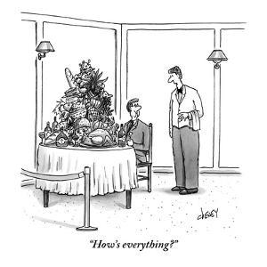 """How's everything?"" - New Yorker Cartoon by Tom Cheney"