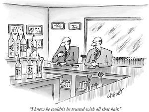 """I knew he couldn't be trusted with all that hair."" - New Yorker Cartoon by Tom Cheney"