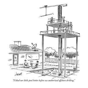 """I liked our little pool better before we authorized offshore drilling."" - New Yorker Cartoon by Tom Cheney"