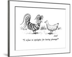 """""""I refuse to apologize for having plumage!"""" - New Yorker Cartoon by Tom Cheney"""
