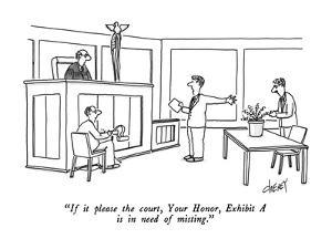 """""""If it please the court, Your Honor, Exhibit A is in need of misting."""" - New Yorker Cartoon by Tom Cheney"""