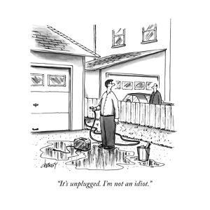 """It's unplugged. I'm not an idiot."" - New Yorker Cartoon by Tom Cheney"