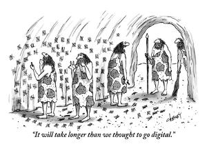 """""""It will take longer than we thought to go digital."""" - New Yorker Cartoon by Tom Cheney"""