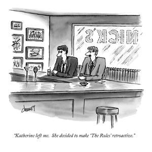 """Katherine left me.  She decided to make 'The Rules' retroactive."" - New Yorker Cartoon by Tom Cheney"