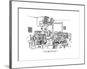 """""""Let's flip this house."""" - New Yorker Cartoon by Tom Cheney"""
