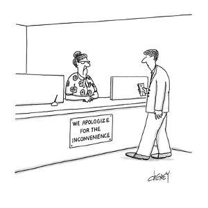 "Man approaches teller and reads sign ""We applogize for the inconvience"". - New Yorker Cartoon by Tom Cheney"