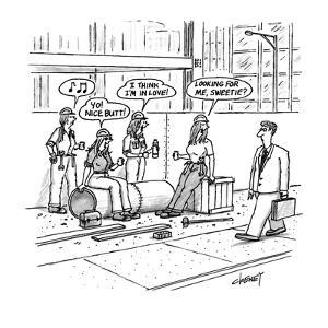 "Man walks by construction site where women construction workers call out t?"" - New Yorker Cartoon by Tom Cheney"