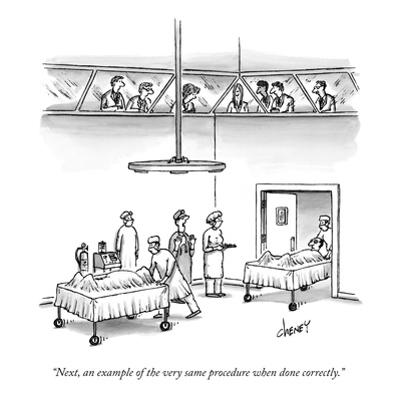 """Next, an example of the very same procedure when done correctly."" - New Yorker Cartoon by Tom Cheney"