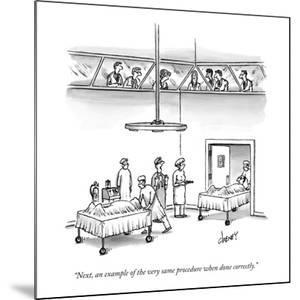 """""""Next, an example of the very same procedure when done correctly."""" - New Yorker Cartoon by Tom Cheney"""