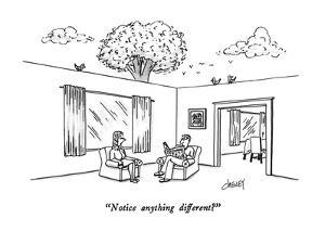 """Notice anything different?"" - New Yorker Cartoon by Tom Cheney"