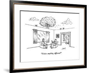 """""""Notice anything different?"""" - New Yorker Cartoon by Tom Cheney"""