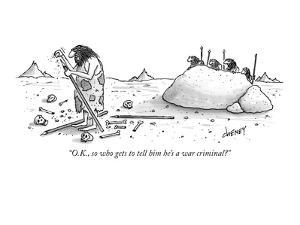 """O.K., so who gets to tell him he's a war criminal?"" - New Yorker Cartoon by Tom Cheney"