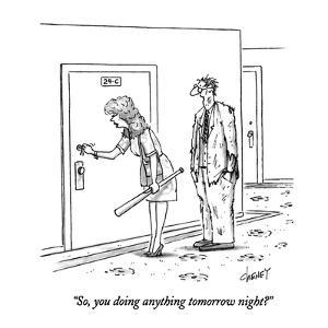 """So, you doing anything tomorrow night?"" - New Yorker Cartoon by Tom Cheney"