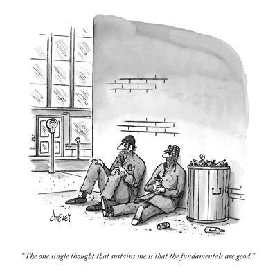 """""""The one single thought that sustains me is that the fundamentals are good."""" - New Yorker Cartoon"""