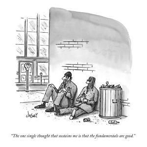 """The one single thought that sustains me is that the fundamentals are good."" - New Yorker Cartoon by Tom Cheney"