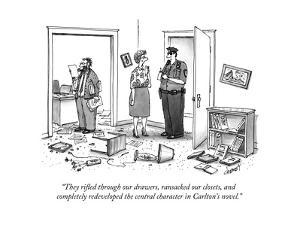 """They rifled through our drawers, ransacked our closets, and completely re... - New Yorker Cartoon by Tom Cheney"