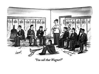 """You call that Wagner?"" - New Yorker Cartoon"