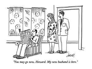 """You may go now, Howard.  My new husband is here."" - New Yorker Cartoon by Tom Cheney"