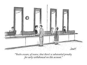 """""""You're aware, of course, that there's a substantial penalty for early wit?"""" - New Yorker Cartoon by Tom Cheney"""