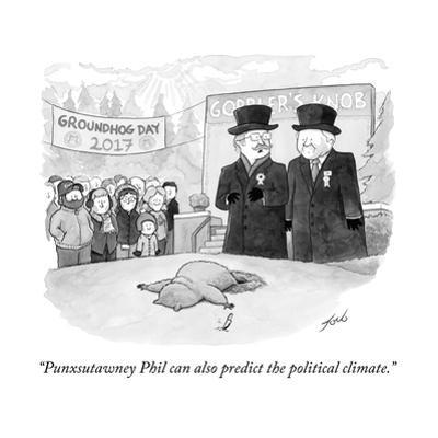 """""""Punxsutawney Phil can also predict the political climate."""" - Cartoon by Tom Toro"""