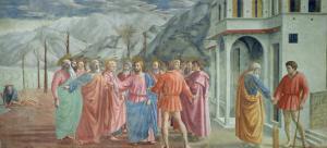 The Tribute Money, from the Brancacci Chapel, circa 1426 by Tommaso Masaccio