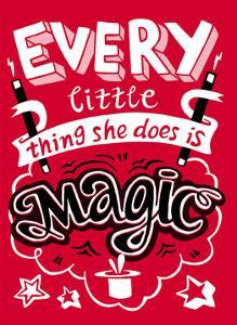 Every Little Thing She Does Is Magic - Tommy Human Cartoon Print by Tommy Human