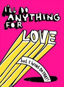 I'll Do Anything For Love But I Wont Do That - Tommy Human Cartoon Print by Tommy Human
