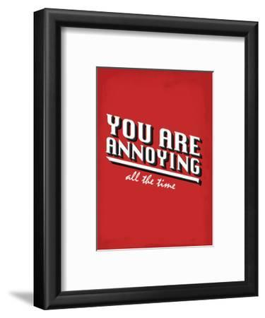 You Are Annoying All The Time - Tommy Human Cartoon Print