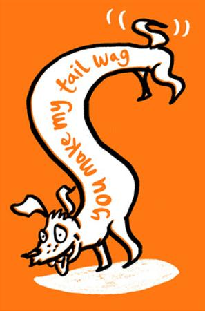 You Make My Tail Wag - Tommy Human Cartoon Print by Tommy Human