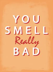 You Smell Really Bad - Tommy Human Cartoon Print by Tommy Human