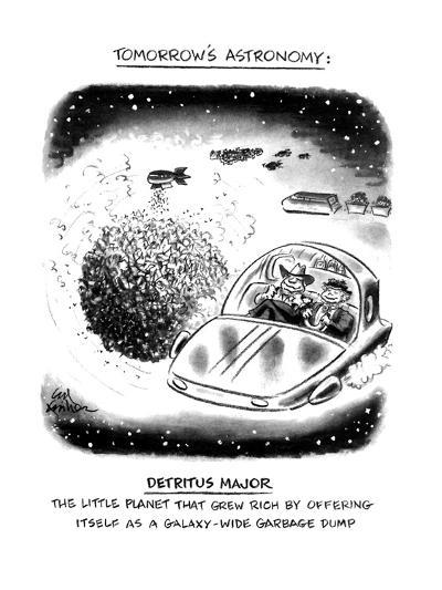Tomorrow's Astronomy-Detritus Major-The Little Planet That Grew Rich By Of? - New Yorker Cartoon-Ed Fisher-Premium Giclee Print