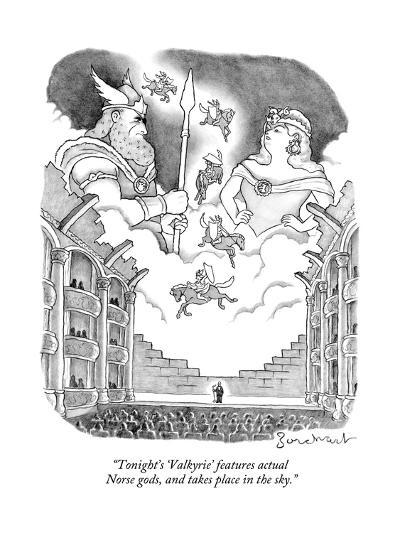 """Tonight's 'Valkyrie' features actual Norse gods, and takes place in the s - New Yorker Cartoon--Premium Giclee Print"