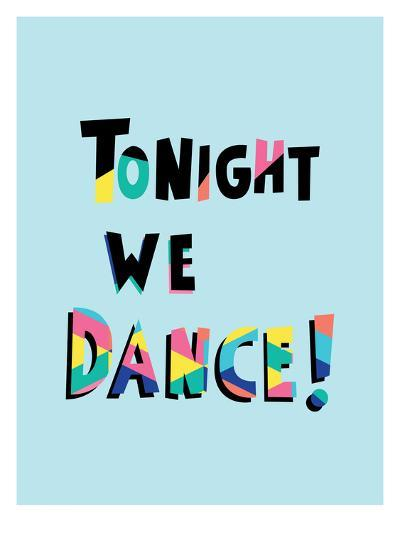 Tonight We Dance-Ashlee Rae-Art Print