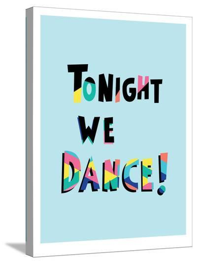 Tonight We Dance-Ashlee Rae-Stretched Canvas Print