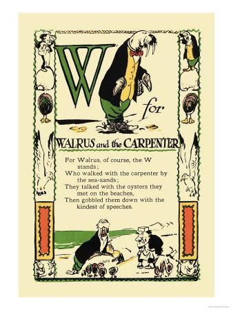 W for Walrus and the Carpenter