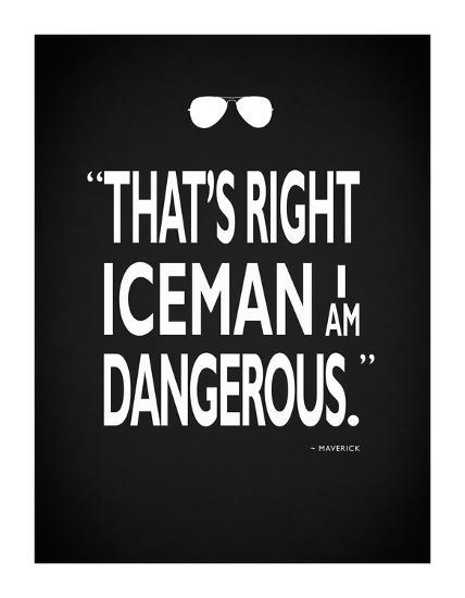 Top Gun - I Am Dangerous-Mark Rogan-Giclee Print