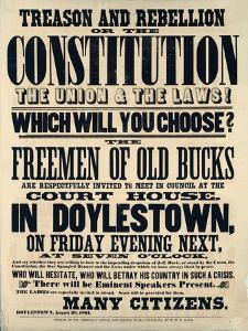 Treason and Rebellion or the Constitution the Union and the Laws! Which Will You Choose? 1861