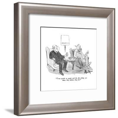 """""""Treat people as equals and the first thing you know they believe they are?"""" - New Yorker Cartoon-James Mulligan-Framed Premium Giclee Print"""