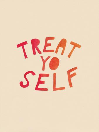 Treat Yo Self--Art Print