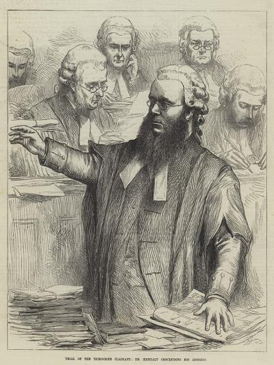 Trial of the Tichborne Claimant, Dr Kenealy Concluding His Address--Giclee Print