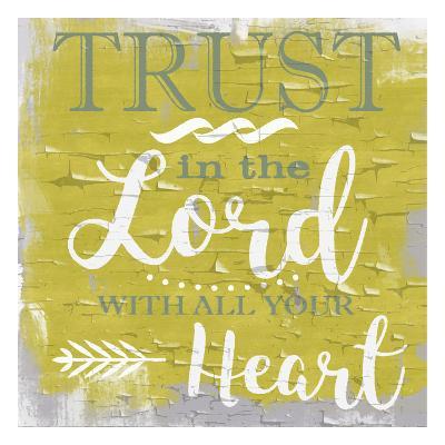 Trust In The Lord Rustic Yellow-Taylor Greene-Art Print