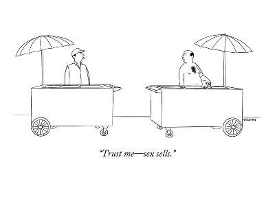 """Trust me?sex sells."" - New Yorker Cartoon-Alex Gregory-Premium Giclee Print"