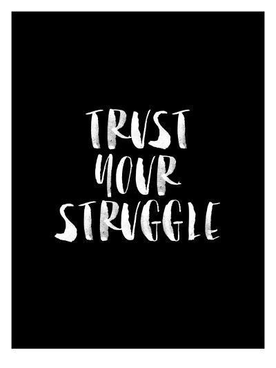 Trust Your Struggle BLK-Brett Wilson-Art Print