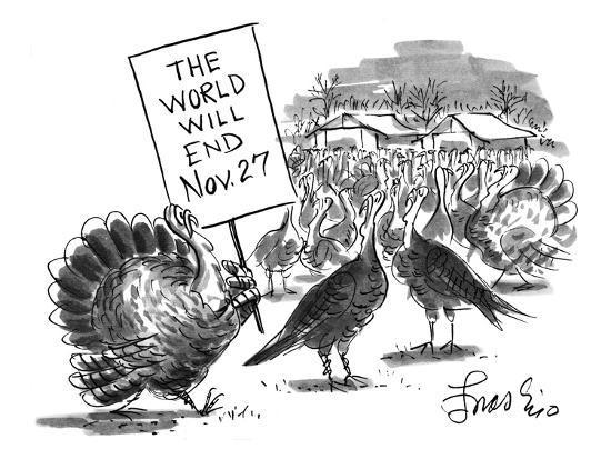 "Turkey with sign: ""The World Will End Nov. 27"" - New Yorker Cartoon-Edward Frascino-Premium Giclee Print"