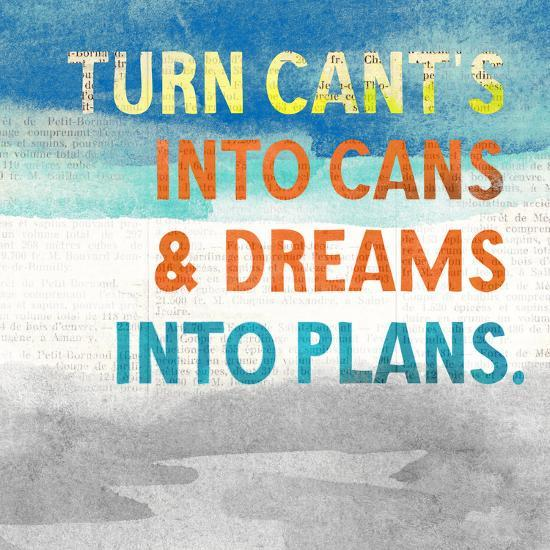 Turn Can't into Cans-Evangeline Taylor-Art Print