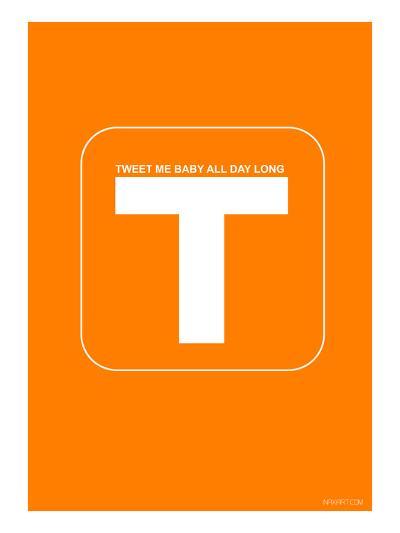Tweet Me Baby All Day Long Orange Poster-NaxArt-Art Print