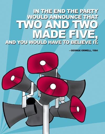 Two and Two Made Five - Nineteen Eighty Four, George Orwell Poster-Chris Rice-Art Print