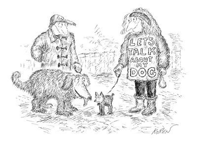 """Two people walking their dogs, one has a shirt that says """"LET'S TALK ABOUT?"""" - New Yorker Cartoon-Edward Koren-Premium Giclee Print"""