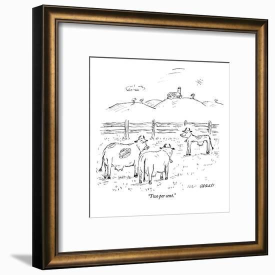 """Two per cent."" - New Yorker Cartoon-David Sipress-Framed Premium Giclee Print"