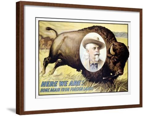 Buffalo Bill's Wild West, Here We Are--Framed Art Print